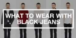 How To Style A Pair Of Black Jeans - Men