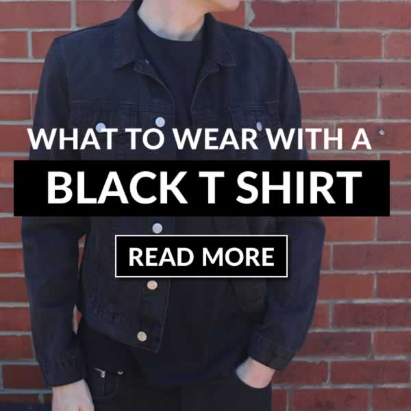 What To Wear With A Black T-Shirt - Outfit Ideas