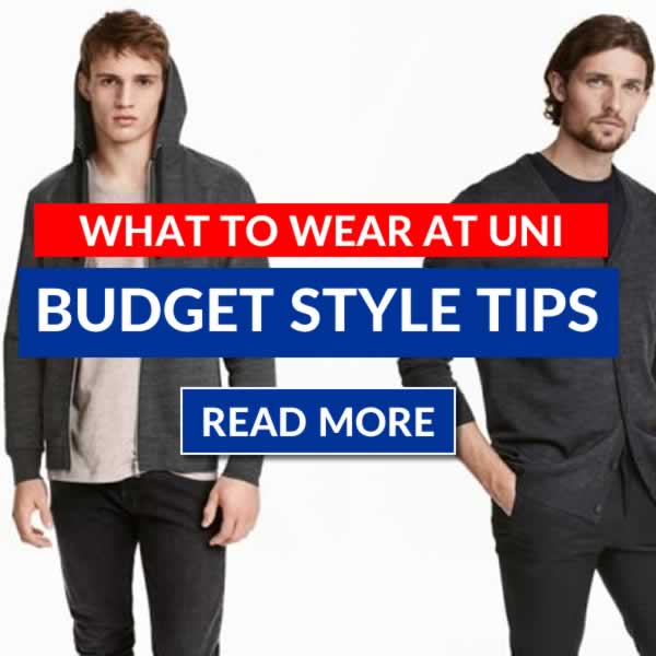What To Wear To Uni - Guys Style Tips On A Budget