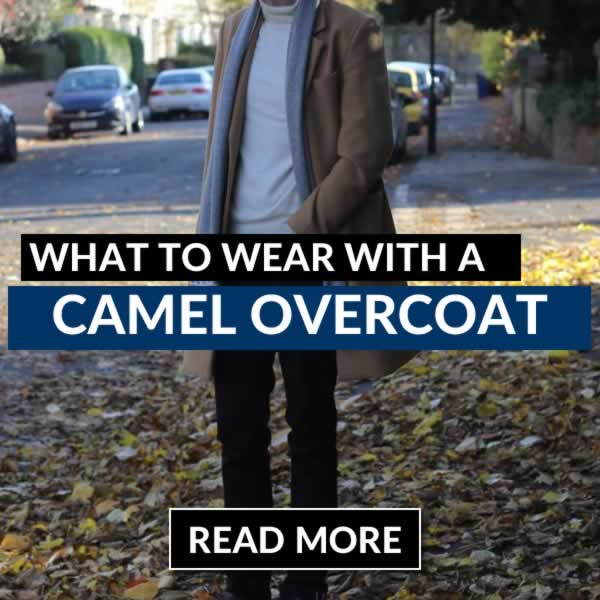 How To Wear A Camel Overcoat - Style Guide