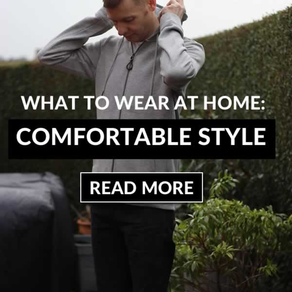 What To Wear At Home - Comfortable Casual Style Tips