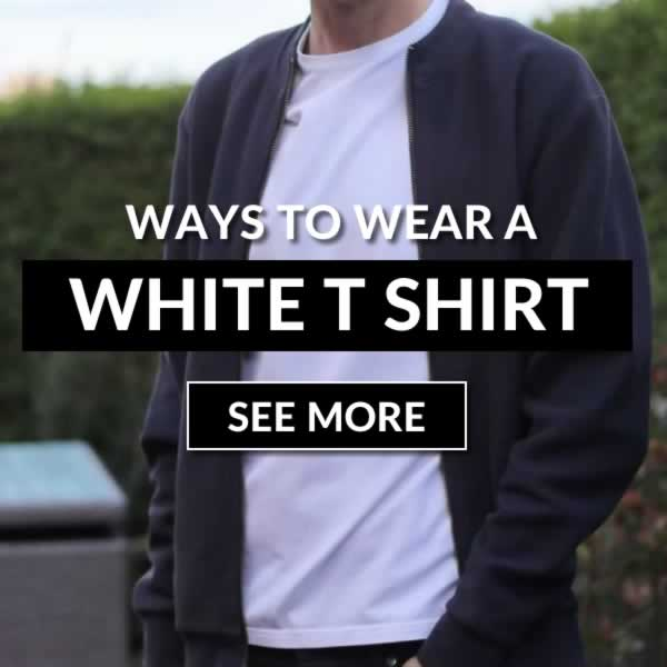 10 Ways To Wear A White T Shirt - Men's Outfit Guide