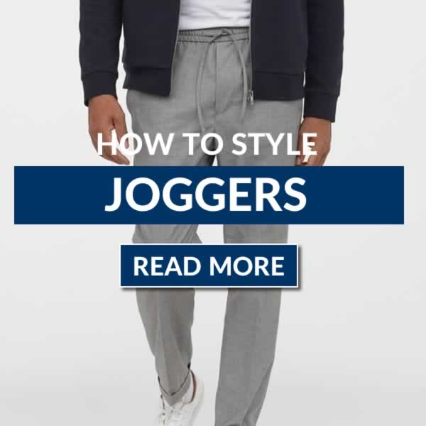 How To Wear Joggers With Style