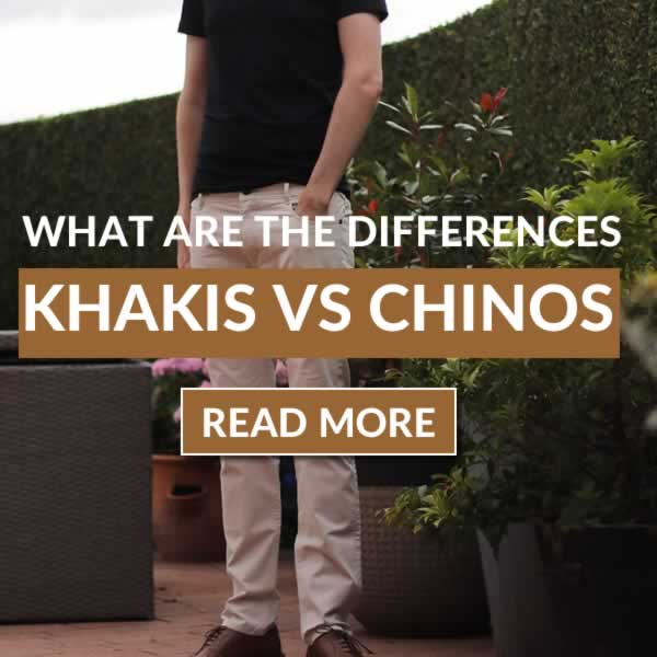 Khakis vs Chinos - These are the differences