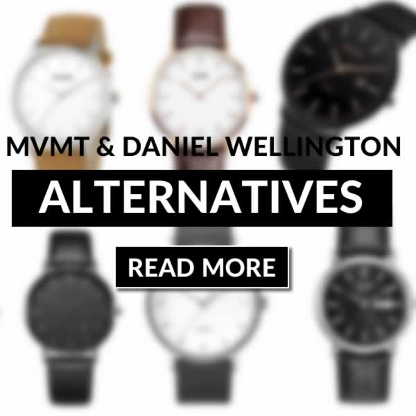 Alternative Watches To Daniel Wellington And MVMT