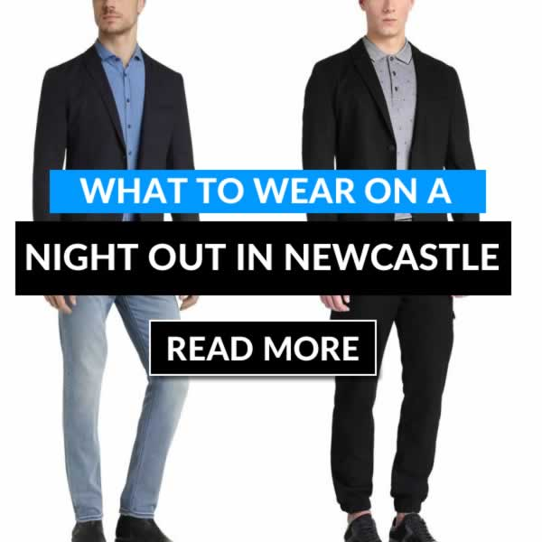 What To Wear On A Night Out In Newcastle