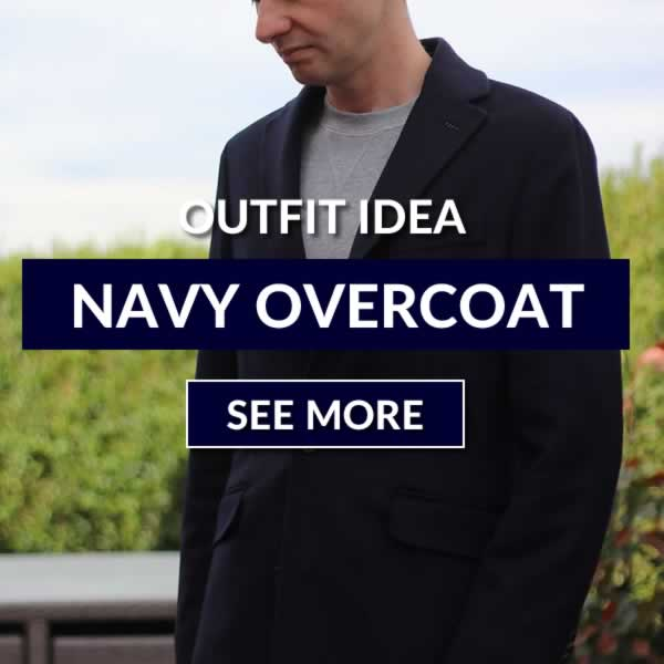 How I Style My Navy Overcoat - Outfit Idea