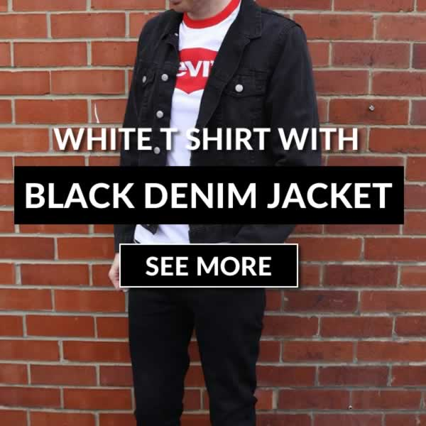 Black denim jacket with white t shirt