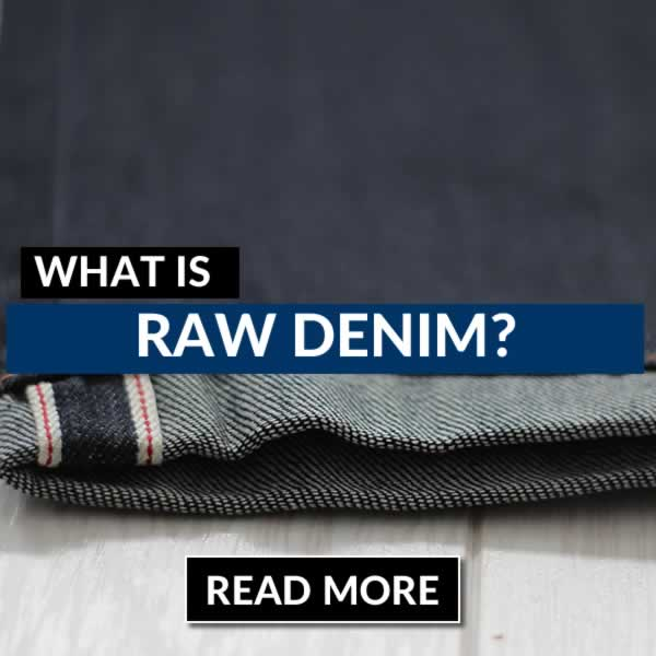 What Is Raw Denim? An Introduction