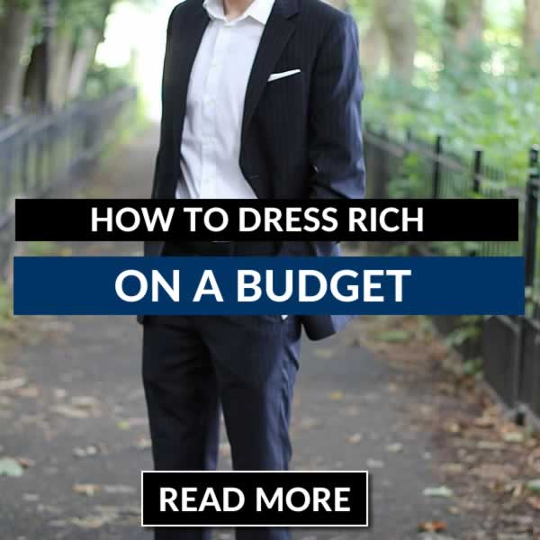 How To Dress Rich On A Budget