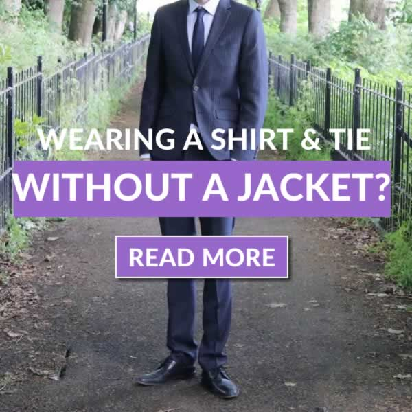 Can You Wear A Shirt And Tie Without A Jacket