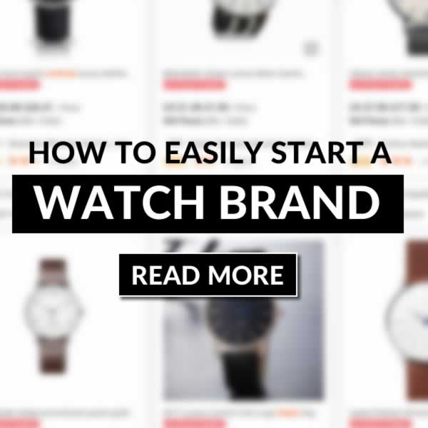 How To Start A Watch Brand