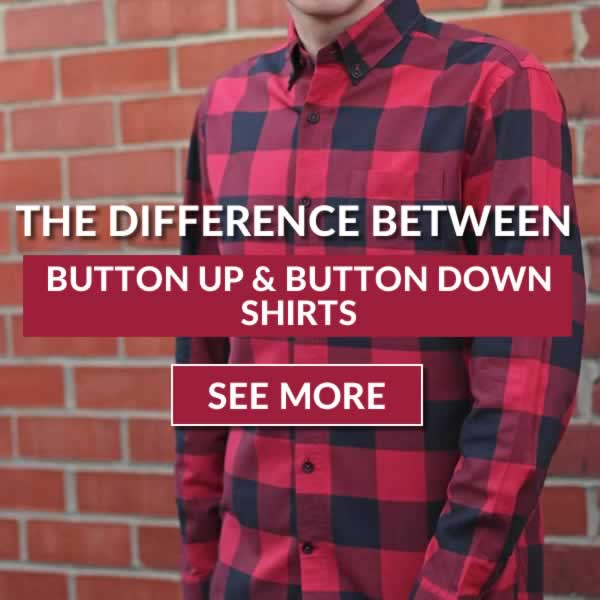 What's The Difference Between Button Up And Button Down Shirts