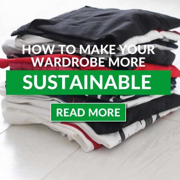 How To Be More Sustainable With Your Clothing
