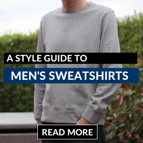 Style Guide For Men's Sweatshirts