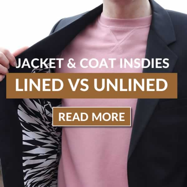 Lined vs Unlined Jackets - Everything You Need To Know