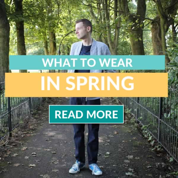 What To Wear In Spring - Mens Outfit Ideas