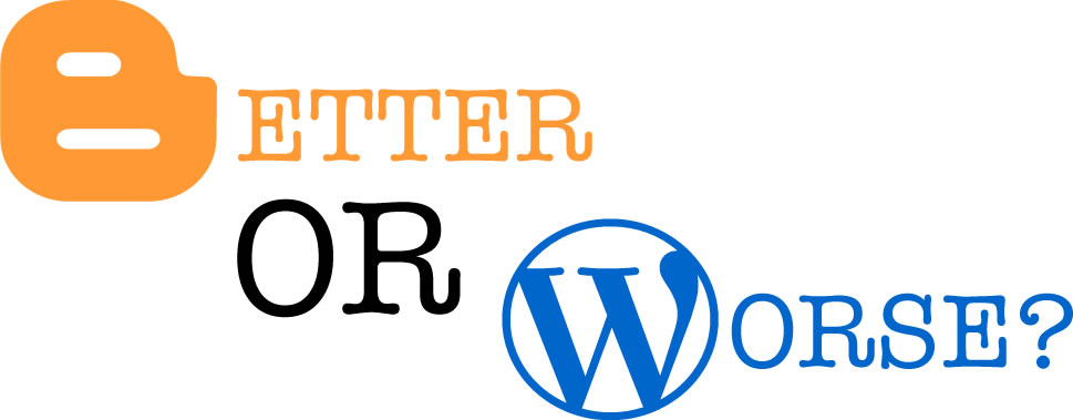 Reasons why Blogger Is Better Than WordPress