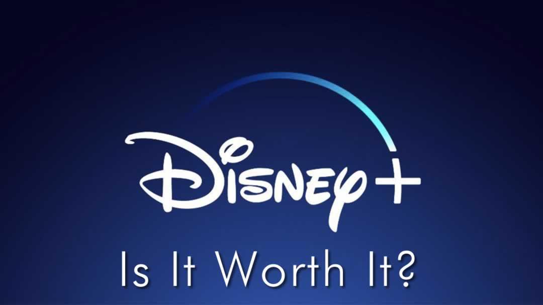 Disney+ Is It Worth It?