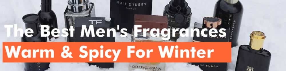 Best Men's Winter Fragrances Warm And Spicy