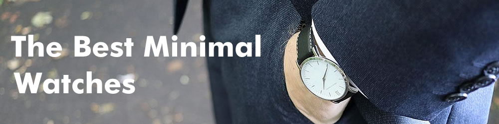 The Best Minimal Watches