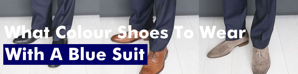 What Shoes To Wear With A Blue Suit