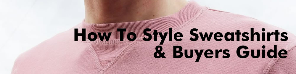 Men's Sweatshirt Guide