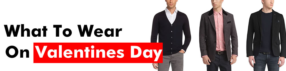 How To Dress On Valentines Day - Style Tips