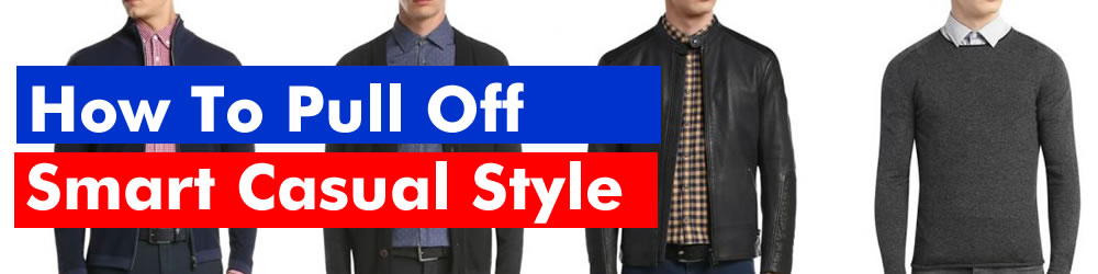 Smart Casual Style Ideas For Men